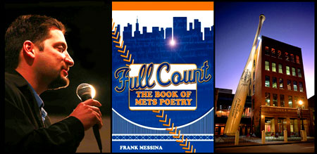 Full Count Comes to Louisville! - The Mets Poet, Frank Messina, reads from his new book, Full Count: The Book of Mets Poetry. at the Louisville Slugger Museum & Factory on July 14th - Click Here for More Details!