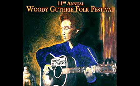The 11th Annual Woody Guthrie Festival - WoodyFest, commemorating the life and music of Woody Guthrie will be held on July 9-13 in Woody's hometown of Okemah, Oklahoma. Click Here To Learn More About WoodyFest!